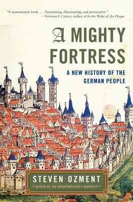A Mighty Fortress By Ozment, Steven E.